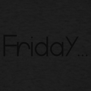 Black Favorite Day Friday Sweatshirts - Men's T-Shirt