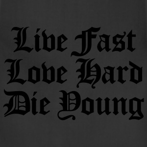 Black live fast love hard T-Shirts - Adjustable Apron