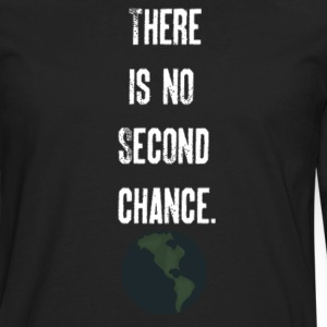 'There Is No Second Chance' Mens' Hoodie - Men's Premium Long Sleeve T-Shirt