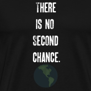 'There Is No Second Chance' Womens' Hoodie - Men's Premium T-Shirt