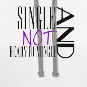 Single no Mingle - Contrast Hoodie