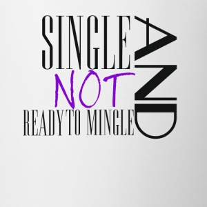 Single no Mingle - Coffee/Tea Mug