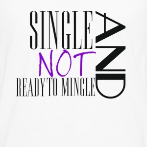 Single no Mingle - Men's Premium Long Sleeve T-Shirt