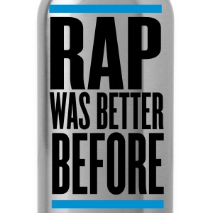 Black rap was better before Hoodies - Water Bottle