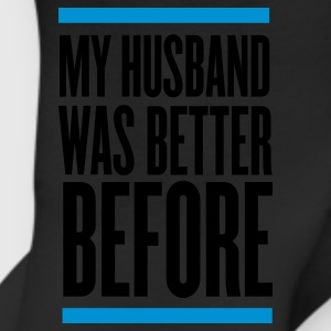 Black my husband was better before Women's T-Shirts - Leggings