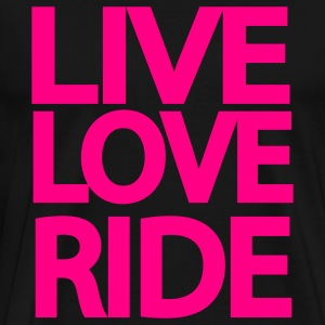 Live Love Ride Long Sleeve Shirt - Men's Premium T-Shirt