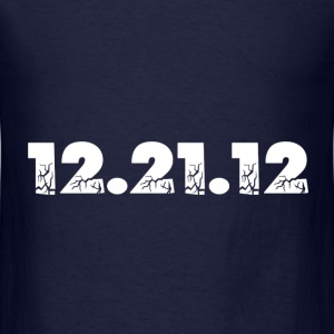 Navy 12.21.12 2012 The End of the World? Sweatshirts - Men's T-Shirt