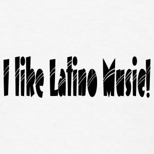 I like latino music - Men's T-Shirt