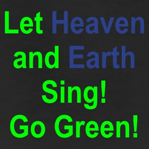 Let Heaven and Earth Sing! Go Green! - Leggings