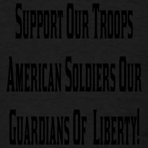 Support our troops..... - Men's T-Shirt