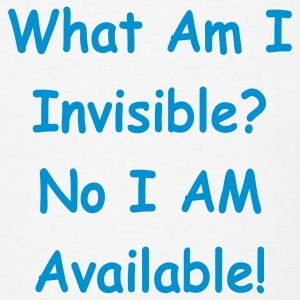 What Am I invisible no availible - Men's T-Shirt