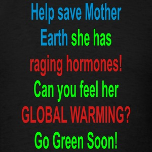 Help save mother earth ..... - Men's T-Shirt