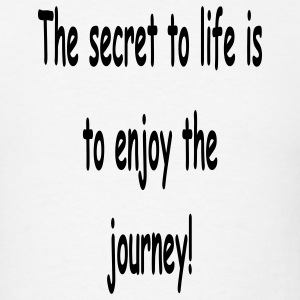The Secret to life is to enjoy the journey - Men's T-Shirt