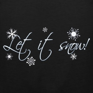 Black Let it Snow! Women's T-Shirts - Men's Premium Tank