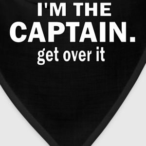 I'M THE CAPTAIN. GET OVER IT - FEMALE SLIM FIT AA TEE - Bandana