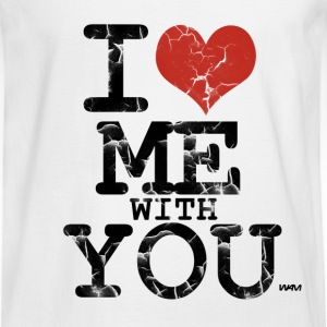 White i love me with you by wam Women's T-Shirts - Men's Long Sleeve T-Shirt