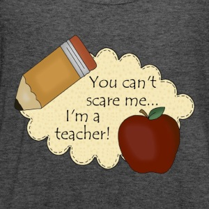 You Can't Scare Me...I'm A Teacher - Women's Flowy Tank Top by Bella