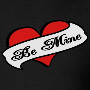 Black Be Mine Heart Banner Tattoo Sweatshirts - Men's T-Shirt