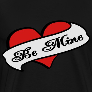 Black Be Mine Heart Banner Tattoo Sweatshirts - Men's Premium T-Shirt