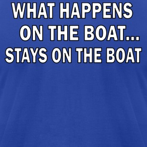 Royal blue What happens on the boat STAYS on the boat Hoodies - Men's T-Shirt by American Apparel