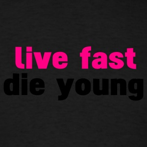 Black live fast die young Hoodies - Men's T-Shirt