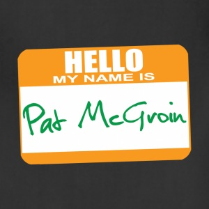Hello My Name is Pat McGroin T-Shirts - Adjustable Apron