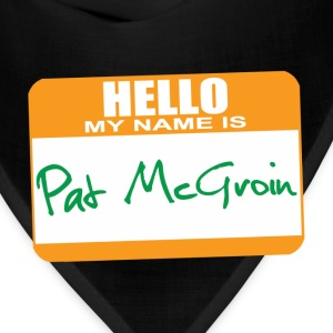 Hello My Name is Pat McGroin T-Shirts - Bandana