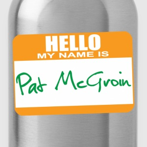 Hello My Name is Pat McGroin T-Shirts - Water Bottle
