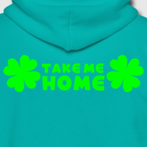 Teal take me home irish St Patricks Day funny Women's T-Shirts - Unisex Fleece Zip Hoodie by American Apparel