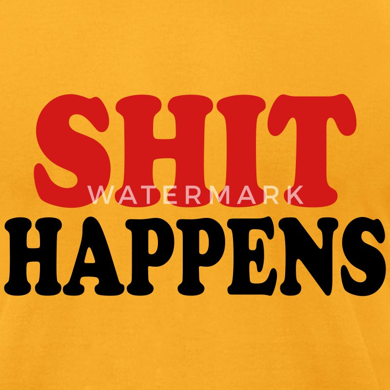 Gold Shit happens T-Shirts - Men's T-Shirt by American Apparel