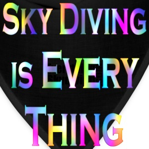 Black Sky Diving Is Every Thing1 T-Shirts - Bandana