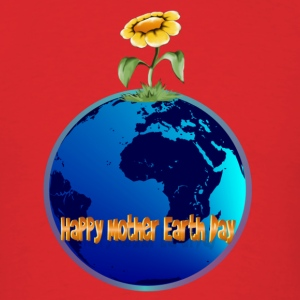 Happy Mother Earth Day - Men's T-Shirt