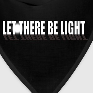 Let There Be Light - Bandana
