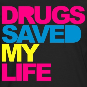 Black Drugs Saved My Life V2 T-Shirts - Men's Premium Long Sleeve T-Shirt