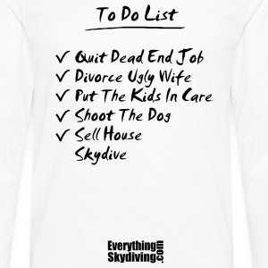 White His To Do List T-Shirts - Men's Premium Long Sleeve T-Shirt