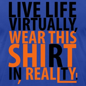 Royal blue Live Life Virtually Hoodies - Men's T-Shirt by American Apparel