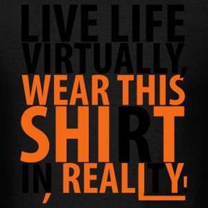 Black Live Life Virtually Hoodies - Men's T-Shirt