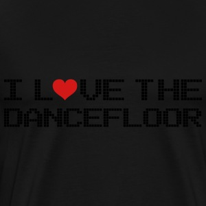 Black I Love The Dancefloor Hoodies - Men's Premium T-Shirt