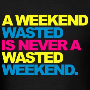 Black A Weekend Wasted 2 Hoodies - Men's T-Shirt