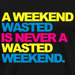 Black A Weekend Wasted 2 Hoodies - Men's Premium T-Shirt