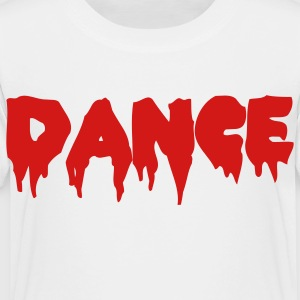White DANCE in bloody font Kids' Shirts - Toddler Premium T-Shirt