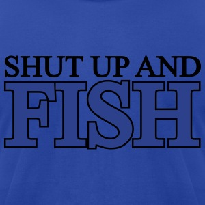 Shut Up And Fish Hoodie - Men's T-Shirt by American Apparel