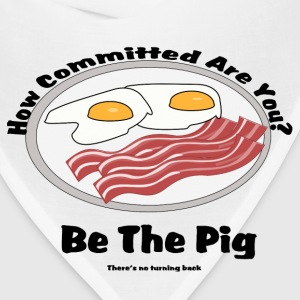 Be the pig! Commitment - Bandana