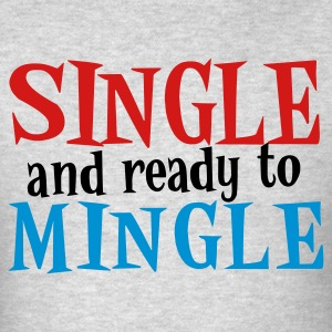 Heather grey SINGLE and ready to MINGLE Long Sleeve Shirts - Men's T-Shirt