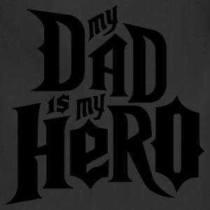 Black My Dad is my Hero T-Shirts - Adjustable Apron