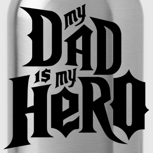 Black My Dad is my Hero T-Shirts - Water Bottle