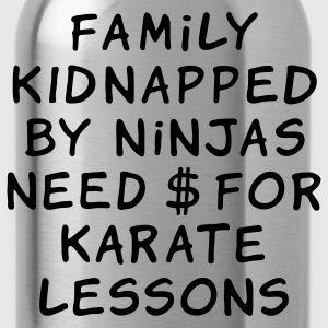 Khaki family kidnapped by ninjas need dollars for karate lessons T-Shirts - Water Bottle
