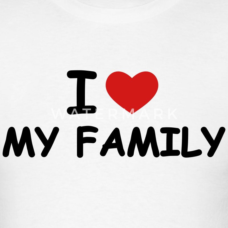 White I love my family T-Shirts - Men's T-Shirt