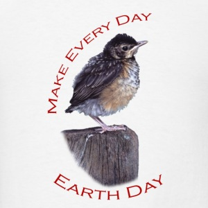 Baby Robin, Make Every Day, Earth Day - Men's T-Shirt