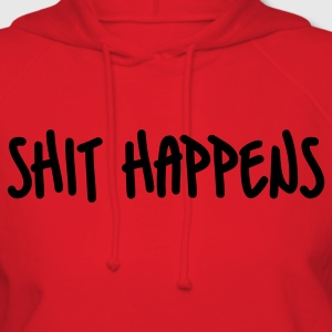 Red Shit Happens T-Shirts - Women's Hoodie